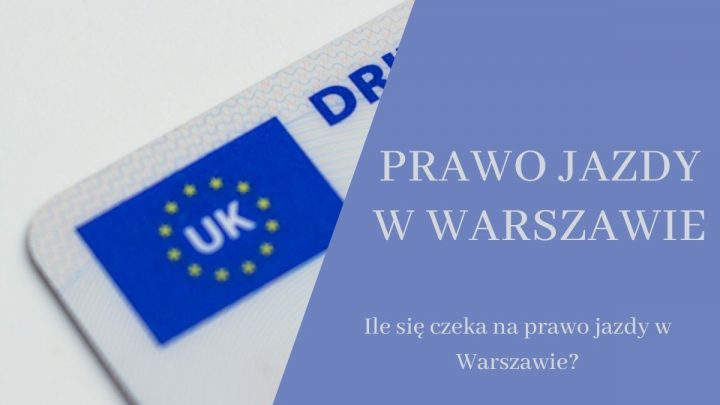 Ile się czeka na prawo jazdy w Warszawie